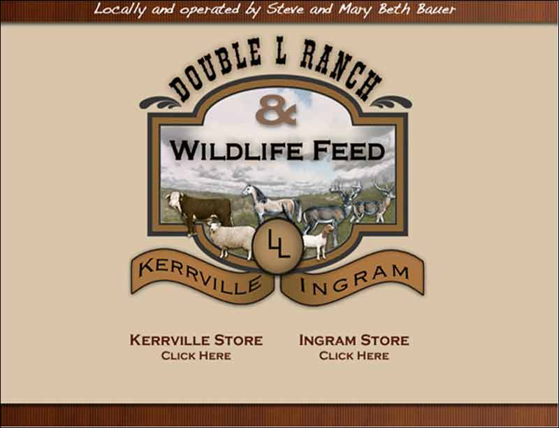 Double L Feed, Kerrville & Ingram, TX